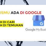 Mendongkrak Omset dengan Mendaftarkan Bisnis di Google