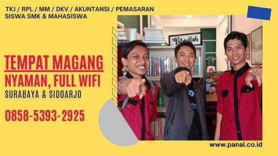 Tempat Magang Daerah Surabaya, 0858-5393-2925